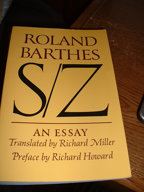 barthes s z an essay An a to z of theory roland barthes's mythologies: a critical theory of myths in the second of his series on roland barthes, political theorist andrew robinson presents the french author's theory of myths  the shot is an invocation of barthes' happy negro from his essay, mythologies our protagonist is happy to travel to france the.